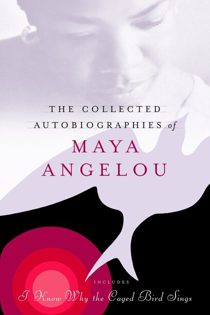 The Collected Autobiographies Of Maya Angelou: (Modern Library) by Maya Angelou