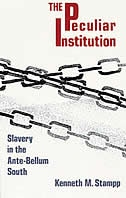 Peculiar Institution: Slavery In The Ante-bellum South