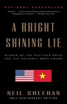 Book A Bright Shining Lie: John Paul Vann And America In Vietnam by Neil Sheehan