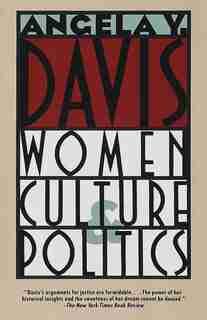 Women, Culture & Politics by Angela Y. Davis