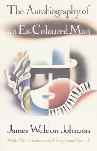 The Autobiography Of An Ex-coloured Man: With An Introduction By Henry Louis Gates, Jr.