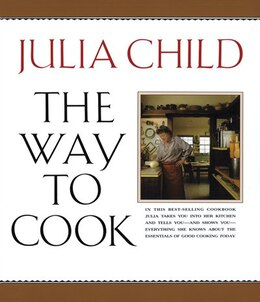 Book The Way to Cook by Julia Child