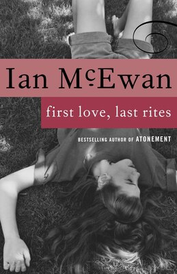 Book First Love, Last Rites by Ian Mcewan