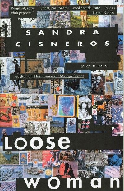 Loose Woman: Poems by Sandra Cisneros