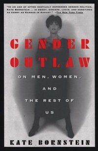 Book Gender Outlaw: On Men, Women And The Rest Of Us by Kate Bornstein