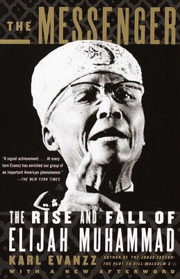 Book The Messenger: The Rise and Fall of Elijah Muhammad by Karl Evanzz