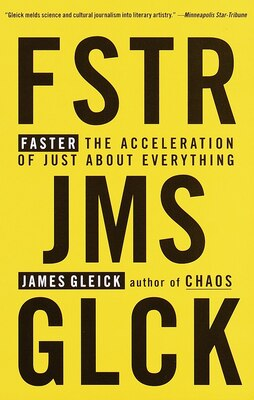 Book Faster: The Acceleration of Just About Everything by James Gleick