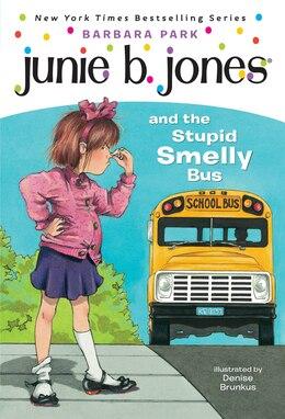 Book Junie B. Jones #1: Junie B. Jones And The Stupid Smelly Bus by Barbara Park