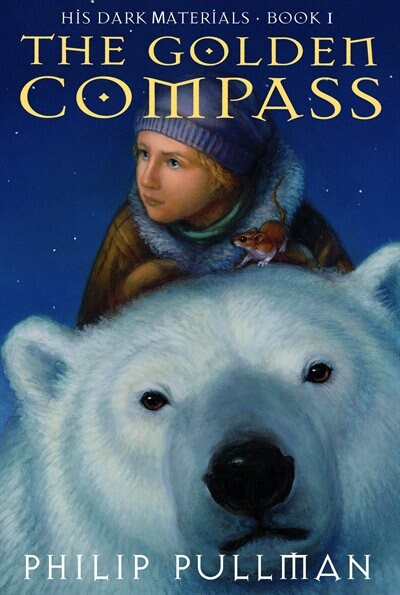 His Dark Materials: The Golden Compass (book 1): His Dark Materials - Book I by Philip Pullman