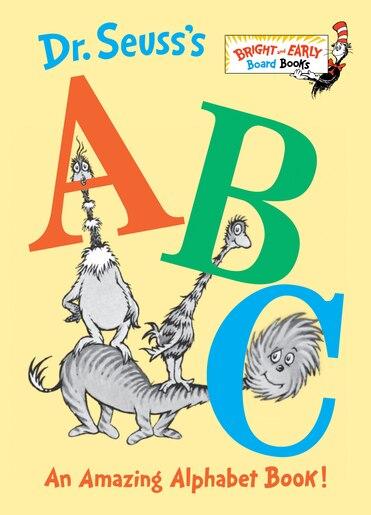 Dr. Seuss's Abc: An Amazing Alphabet Book! by Dr. Seuss
