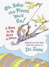 Book Oh, Baby, The Places You'll Go! by Tish Rabe