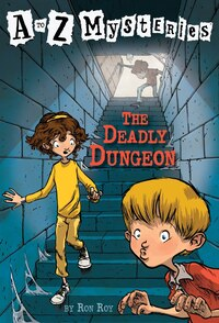 A To Z Mysteries: The Deadly Dungeon: A to Z Mysteries