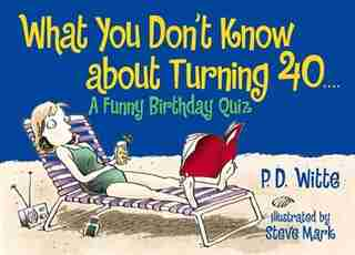 What You Don't Know About Turning 40: A Funny Birthday Quiz by Bill Dodds