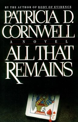 Book All That Remains: Scarpetta 3 by Patricia Cornwell