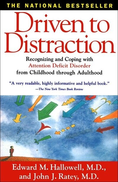 Driven To Distraction: Recognizing and Coping with Attention Deficit Disorder from Childhood Through Adulthood de Edward M., M.D. Hallowell