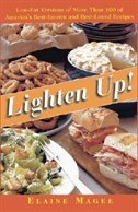 Lighten Up: Low-Fat Versions of More Than 100 of America's Best-Known and Best-Loved Recipes by Elaine Magee