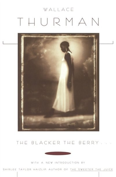 Blacker The Berry... by Wallace Thurman