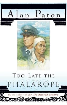 Book Too Late the Phalarope by Alan Paton