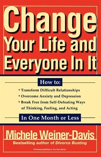 Change Your Life And Everyone In It: How To: