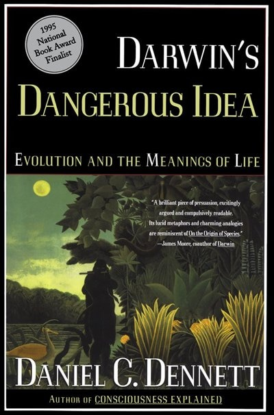 Darwin's Dangerous Idea: Evolution And The Meanins Of Life by Daniel C. Dennett