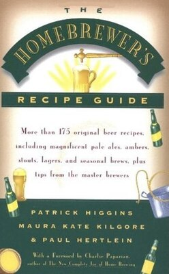 Book The Homebrewers' Recipe Guide: More than 175 original beer recipes including magnificent pale ales… by Maura Kate Kilgore