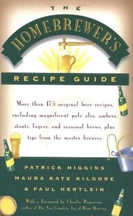 The Homebrewers' Recipe Guide: More than 175 original beer recipes including magnificent pale ales, ambers, stouts, lagers, and se