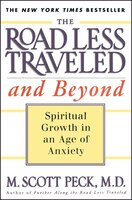 The Road Less Traveled and Beyond: Spiritual Growth In An Age Of Anxiety