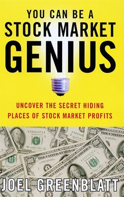 Book You Can Be A Stock Market Genius: Uncover The Secret Hiding Places Of Stock Market Profits by Joel Greenblatt