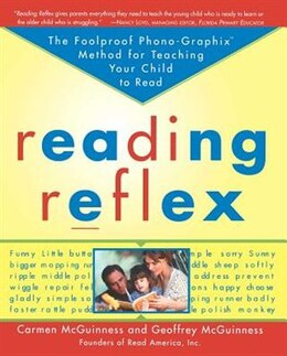 Book Reading Reflex: The Foolproof Phono-graphix Method For Teaching Your Child To Read by Carmen Mcguiness