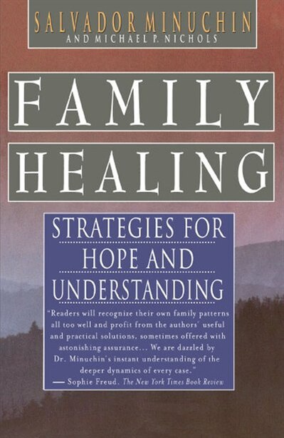 Family Healing: Strategies for Hope and Understanding by Salvador Minuchin