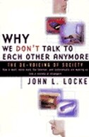 Why We Don't Talk To Each Other Anymore: The De-Voicing of Society by John Locke