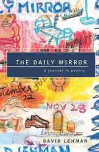 The Daily Mirror by David Lehman