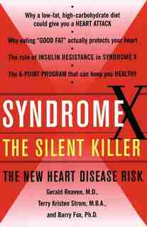 Syndrome X: The Silent Killer: The New Heart Disease Risk by Terry Kirsten Strom