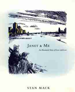 Janet & Me: An Illustrated Story of Love and Loss by Stan Mack