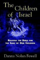 The Children Of Israel: Reading The Bible for the Sake of Our Children