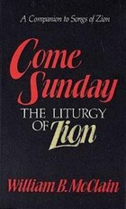 Come Sunday The Liturgy Of Zion: COME SUNDAY