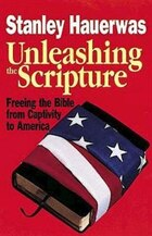Unleashing The Scripture: Freeing the Bible from Captivity in America
