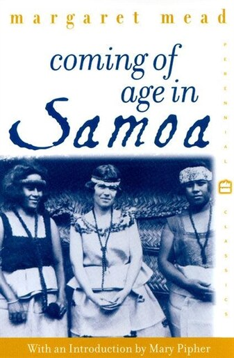 Coming Of Age In Samoa: A Psychological Study Of Primitive Youth For Western Civilisation by Margaret Mead
