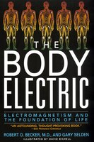 Book The Body Electric: Electromagnetism And The Foundation Of Life by Robert Becker