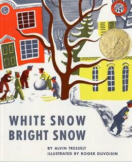 Book White Snow, Bright Snow by Alvin Tresselt