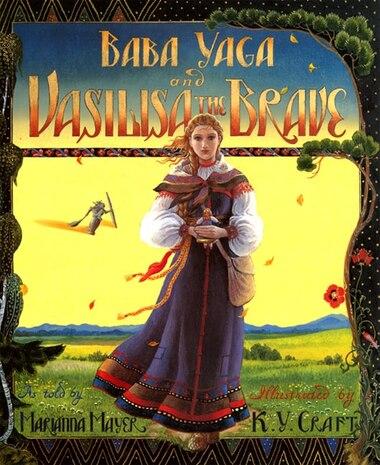 Baba Yaga And Vasilisa The Brave by Marianna Mayer