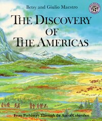 The Discovery Of The Americas: From Prehistory Through the Age of Columbus