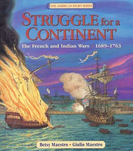 Book Struggle For A Continent: The French and Indian Wars: 1689-1763 by Betsy Maestro