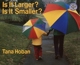 Book Is It Larger?  Is It Smaller? by Tana Hoban