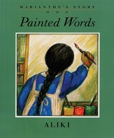 Marianthe's Story: Painted Words And Spoken Memories: Painted Words And Spoken Memories
