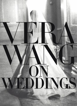 Book Vera Wang on Weddings by Vera Wang
