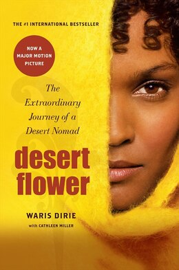 Book Desert Flower: The Extraordinary Journey of a Desert Nomad by WARIS DIRIE
