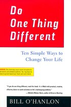 Do One Thing Different: Ten Simple Ways To Change Your Life