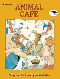 Animal Cafe by John Stadler