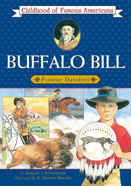 Buffalo Bill: Frontier Daredevil by Augusta Stevenson